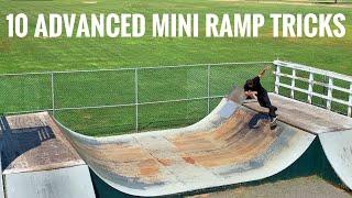 10 ADVANCED Mini Ramp Tricks ANYONE Can Learn