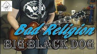 Bad Religion - Big Black Dog - Guitar Cover (Tab in description!)