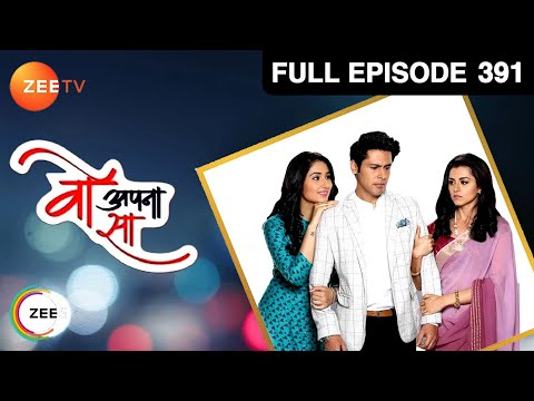 Woh Apna Sa   Hindi Serial   Full Episode - 391   Disha Parmar, Sudeep Sahir   Zee TV Show