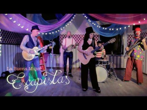la-buena-mujer---escapistas-(-videoclip-oficial-)