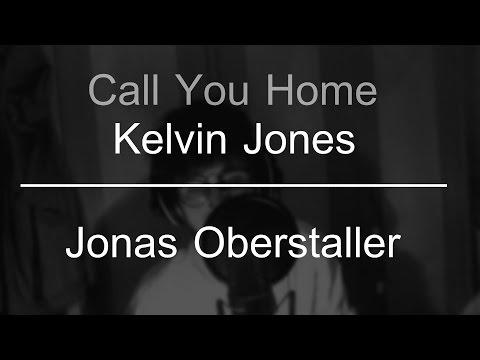 Call You Home- Kelvin Jones Cover by Joni