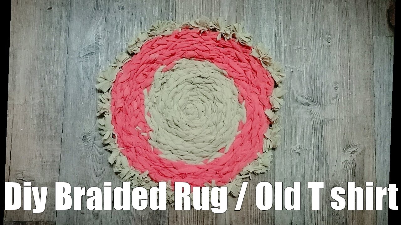 Diy Braided Rug From Old T Shirt_No Sew/ Hot To Make T Shirt Yarn   YouTube