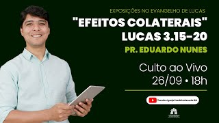 Efeitos Colaterais   Lucas 3.15-20   Pr. Eduardo Nunes