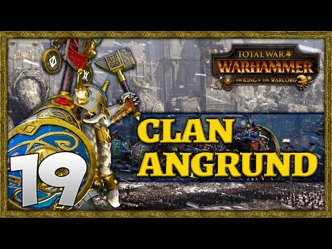 THE SLAYERS CHARGE! Total War: Warhammer - Clan Angrund Campaign #19
