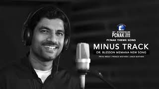 Minus Track | PCNAK Theme Song | Dr. Blesson Memana | Priya Wesly | Prince Mathew | Jince Mathew ©