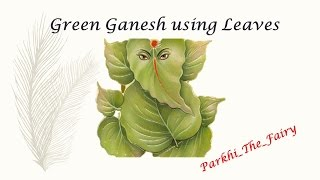 green ganesh using leaf, green ganesh for competition