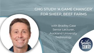 """GHG study 'a game changer' for sheep, beef farms"" with Bradley Case"