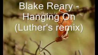 Blake Reary - Hanging On (Luther