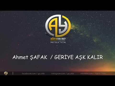 Ahmet Şafak  / GERİYE AŞK KALIR-(Sözleriyle)2018