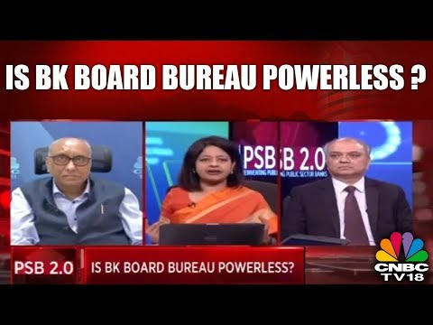 PSB 2.0 Reinventing Public Sector Banks | Is BK Board Bureau Powerless? | CNBC TV18