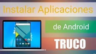 INSTALAR APLICACIONES EN PC SIN PROGRAMAS /EMULADORES | TRUCO 2015