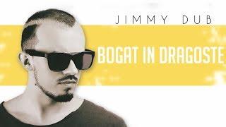 Jimmy Dub - Bogat in Dragoste Lyric Video