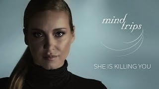 Mind Trips - She is killing you (Official video)