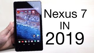 NEXUS 7 (2013) In 2019! (Still…