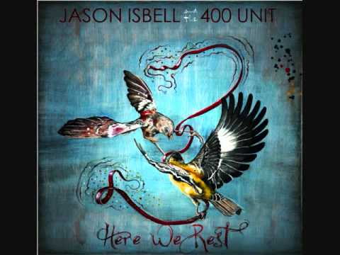 "Jason Isbell and The 400 Unit - ""Codeine"""