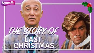 The Story of… 'Last Christmas' by Wham! with Andrew Ridgeley | Smooth Radio