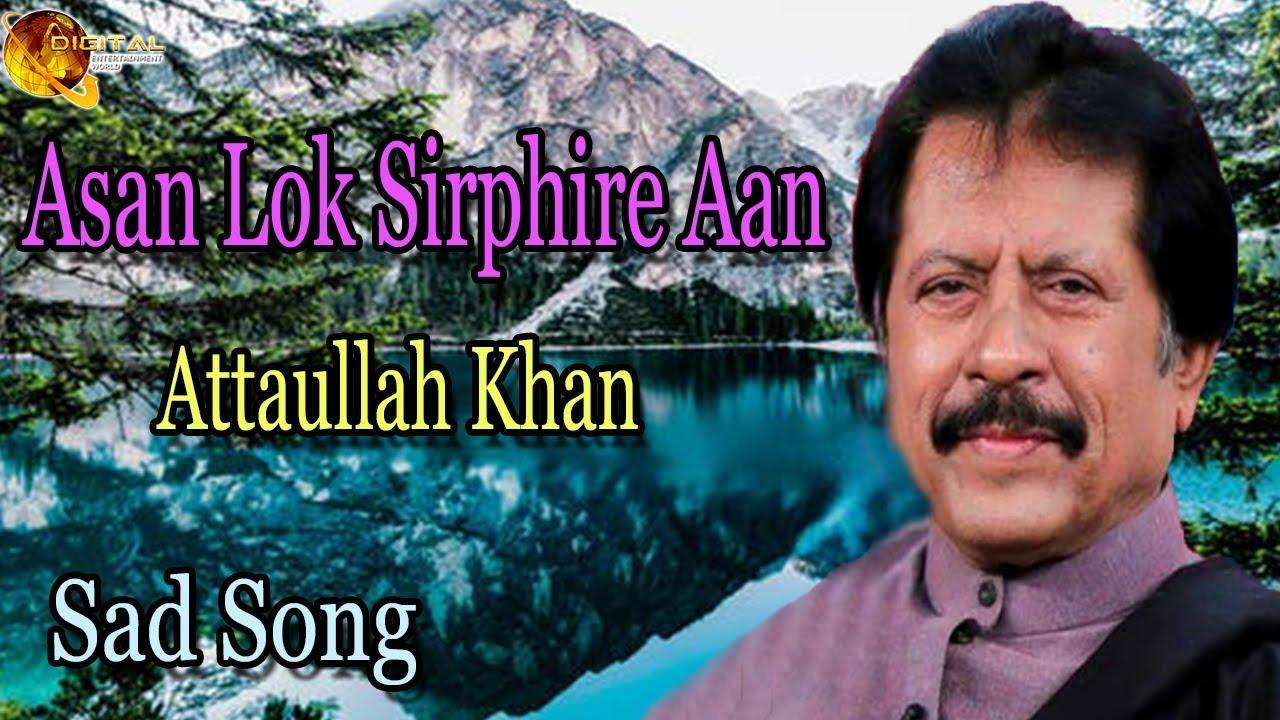 Download Asan Lok Sirphire Aan  | Audio-Visual | Hit | Attaullah Khan Esakhelvi