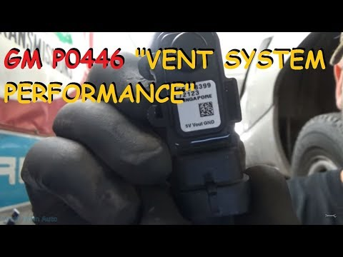 Chevy / GMC - P0446 EVAP System Vent Performance Problem