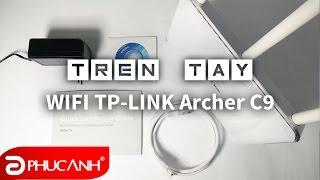 Trên tay Wifi TP-Link Archer C9 | Phuc Anh Smart World