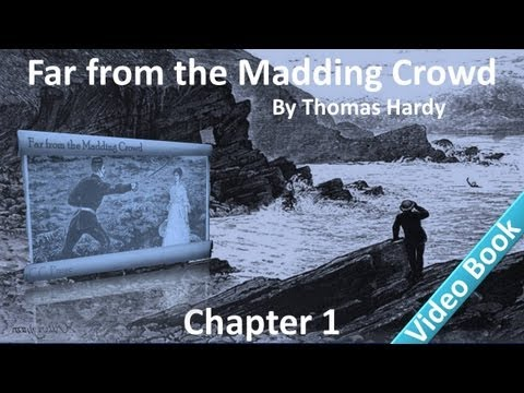 Far from the Madding Crowd by Thomas Hardy - Chapter 01 - Description of Farmer Oak - An Incident