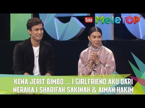Kena Jerit Bimbo ... I Girlfriend Aku dari Neraka I Sharifah Sakinah & Aiman Hakim