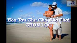[LOSSLESS] Hòa Tấu Nhạc Dance Cha Cha Cha Thái