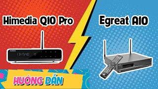 Đầu Karaoke Hay Nhất - Kho Nhạc Karaoke Hay - Gây Sốc Nhất Năm - Egreat A10 - Himedia Q10 Pro
