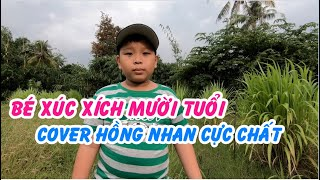 Hồng Nhan - Jack by Bé Xúc Xích 10 tuổi Cover [OFFICIAL MV]