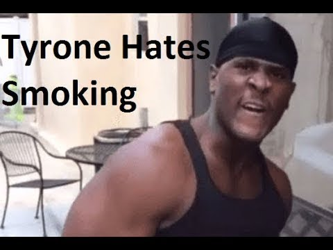 Tyrone has no chills against smokers.(Compilation)