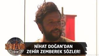 Nihat Doğan'dan Gönüllüler takımına zehir zemberek sözler!   22. Bölüm   Survivor 2018