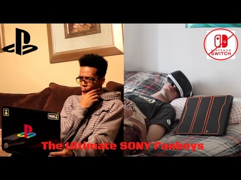 THE ULTIMATE SONY FANBOY'S!!!