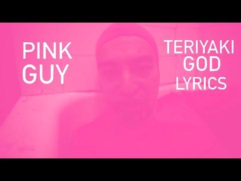 PINK GUY - TERIYAKI GOD LYRICS