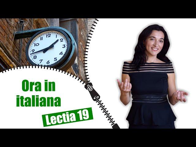 ORA EXACTA | Limba italiana | Lectia 19 (vocabular)