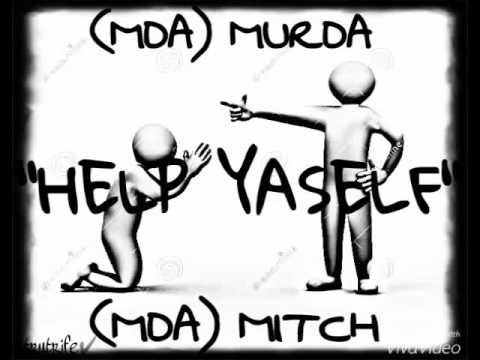 "(MDA) Murda x (MDA) Mitch - ""HELP YASELF"""