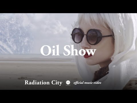 Radiation City - Oil Show