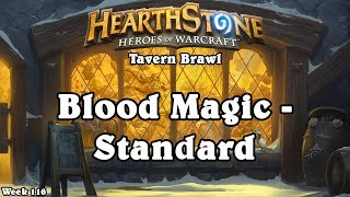 Hearthstone: Tavern Brawl - [Week 116] Blood Magic - Standard