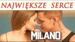 MILANO - NAJWIĘKSZE SERCE (NOWOŚĆ DISCO POLO 2018)