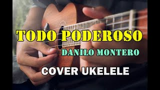 Todopoderoso - Danilo Montero -Version  Ukelele