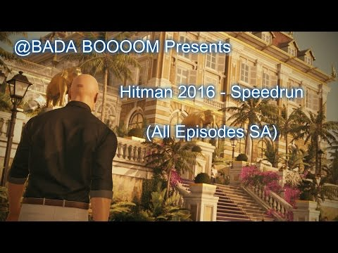 Hitman 2016: Speedrun (All 6 Episodes SA)