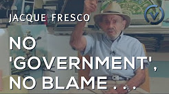 Jacque Fresco - Conditioning, No 'Government', No Blame