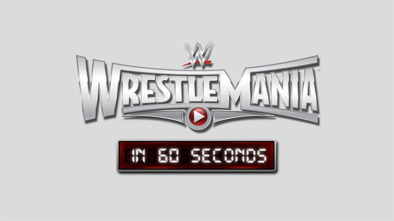 WrestleMania in 60 seconds: WrestleMania 31