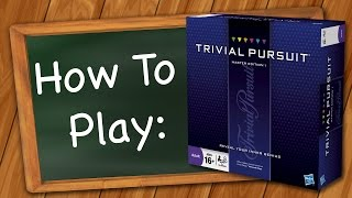 How to Play: Trivial Pursuit