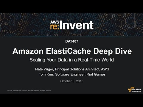 AWS re:Invent 2015 | (DAT407) Amazon ElastiCache: Deep Dive