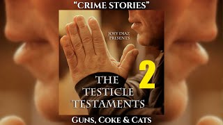 Track 12 - Joey Diaz's Testicle Testaments #2 - Guns, Coke & Cats