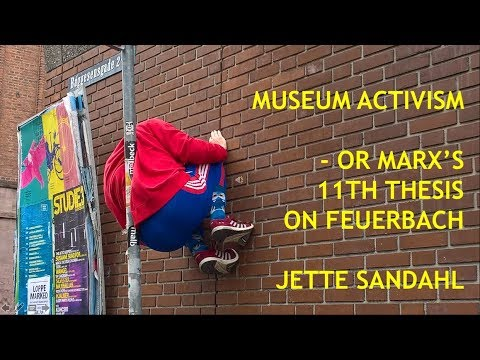 """Contested issues and museum activism"" Jette Sandahl"