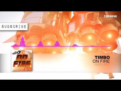 Timbo - On Fire (Radio Edit)