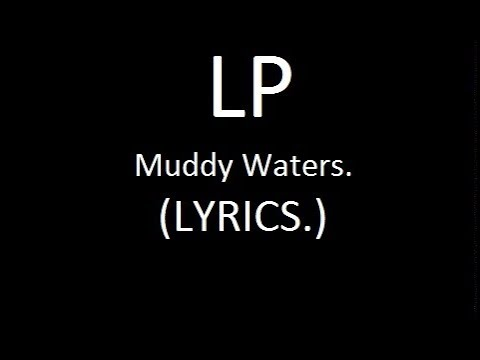 LP|Muddy Waters.(Lyrics.)