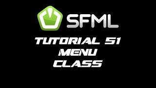 SFML 2.1 Tutorial 51 - Menu Class