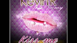 Kevin R Ft. Naomy - Kiss Me (Radio Edit) PRODUIT PAR CHRISTOPHE FONTANA