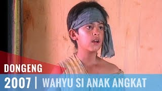 Download Video Dongeng - Episode 27 | Wahyu Si Anak Angkat MP3 3GP MP4